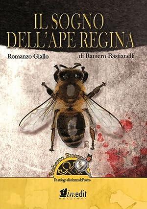 Il sogno dell'ape regina. Roberto Russo, un etologo alla ricerca dell'uomo.: Bastianelli ...