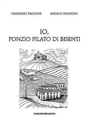 Io, Ponzio Pilato di Bisenti.: Paolone Graziano Panzone Angelo