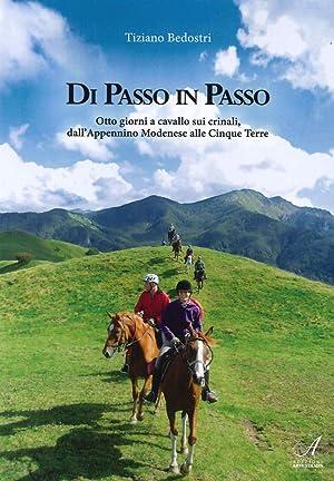 Di passo in passo. Otto giorni a cavallo sui crinali, dall'Appennino Modenese alle Cinque ...