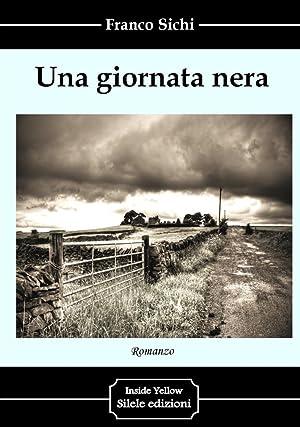 Una giornata nera.: Sichi Franco