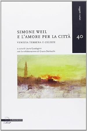Simone Weil e l'amore per la città. Venezia terrena e celeste.