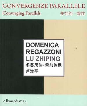 Domenica Regazzoni, Lu Zhiping. Convergenze Parallele. Converging Parallels.