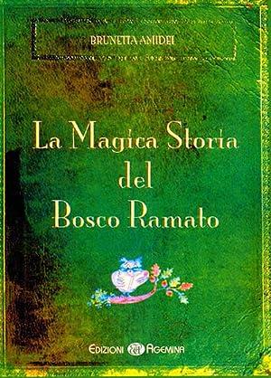 La magica storia del bosco ramato.: Amidei Brunetta