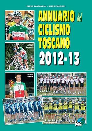 Annuario del ciclismo toscano 2012-13.: Fontanelli Carlo Piccioni Irene