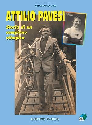 Attilio Pavesi. Storia di un campione olimpico.: Zilli Graziano