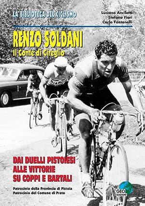 Renzo Soldani, il conte di Cireglio. Dai duelli pistoiesi ai trionfi su Coppi e Bartali.: ...