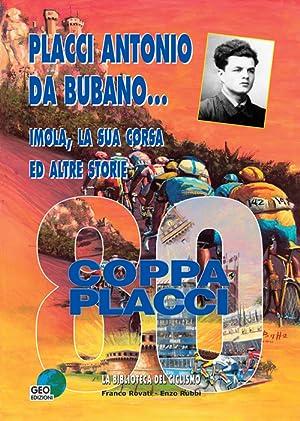 Placci Antonio Da Bubano. Imola, la sua corsa e altre storie.: Rovati Franco Rubbi Enzo