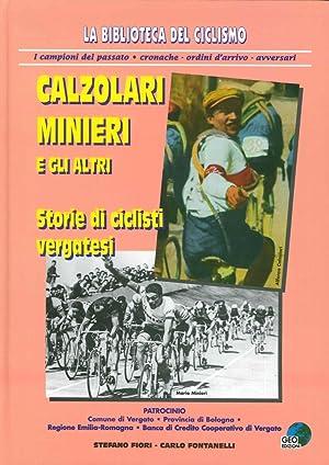 Calzolari, minieri e gli altri. Storie di ciclisti vergatesi.: Fontanelli Carlo Fiori Stefano