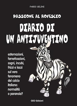 Diario di un antijuventino.: Selini Fabio