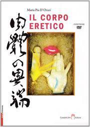 Il corpo eretico. Con DVD.: D'Orazi, M Pia