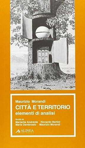 Città e territorio. Elementi di analisi.: Morandi, Maurizio