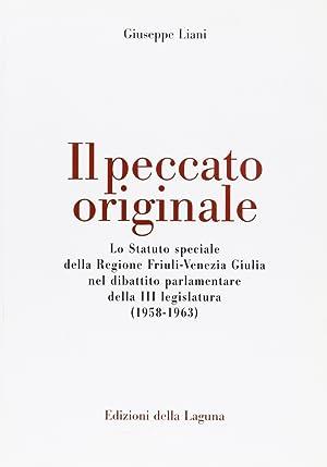 Il Peccato Originale. Lo Statuto Speciale delle Regione Friuli Venezia Giulia nel Dibattito ...