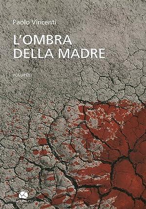 L'ombra della madre.: Vincenti Paolo