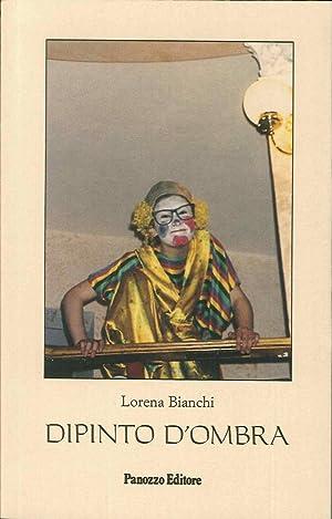 Dipinto d'ombra.: Bianchi, Lorena