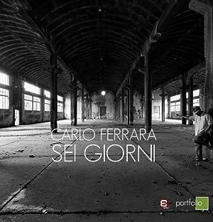 Sei Giorni.: Ferrara Carlo