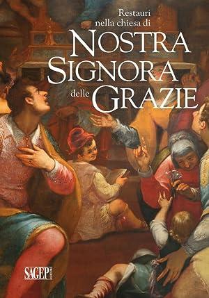 Restauri nella chiesa di Nostra Signora delle Grazie. Giovan Bernardo Lama, Giovanni Battista Paggi...