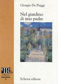 Nel giardino di mio padre.: De Piaggi, Giorgio