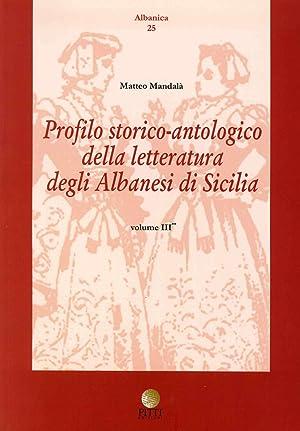 Profilo Storico Antologico delle Letteratura degli Albanesi in Sicilia. Vol. 3.: aa vv