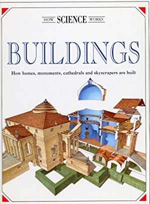 Buildings. How homes, monuments, cathedrals and skyscrapers are built.: Vignozzi, Alessandro