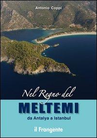 Nel regno del Meltemi da Antalya a Istanbul.: Coppi, Antonio