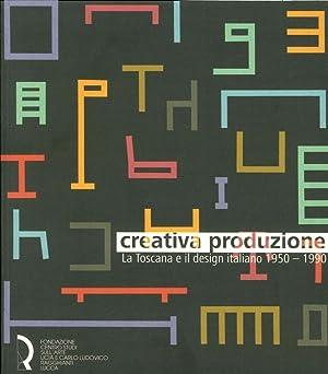 Creativa Produzione. La Toscana e il design italiano 1950-1990.