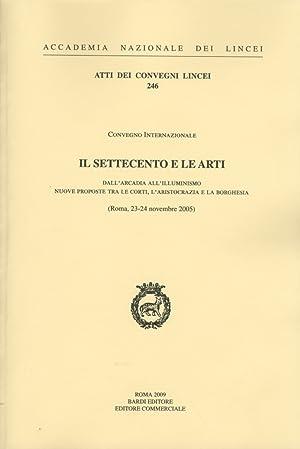 Il Settecento e le arti. Dall'arcadia all'illuminismo. Nuove proposte tra le corti, l&#...