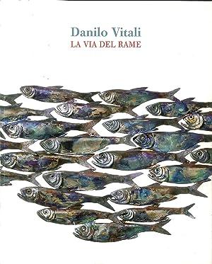 Danilo Vitali. La via del rame.: Vitali, Danilo