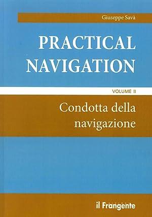 Practical Navigation. Vol. 2: Condotta delle Navigazione.: Sava, Giuseppe