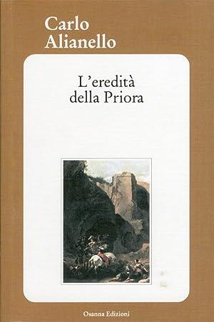 L'eredità della priora.: Alianello, Carlo