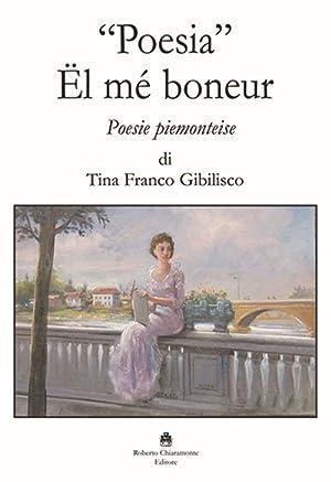 """""""Poesia"""". Ël mé boneur. Poesie piemonteise.: Franco Gibilisco Tina"""