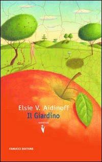 Il giardino.: Aidinoff, Elsie V