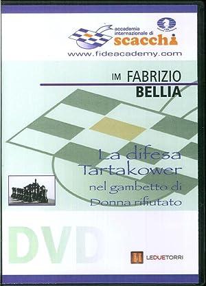 La Difesa Tartakower nel Gambetto di Donna Rifiutato. DVD.: Bellia Fabrizio