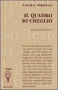 Il quadro di Cheglio.: Tirelli, Laura