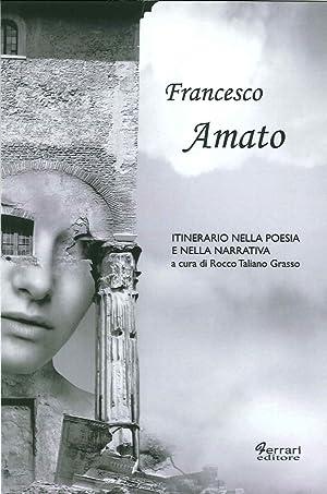 Francesco Amato. Itinerario nella poesia e nella narrativa.