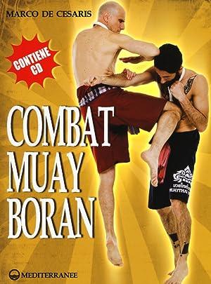 Combat Muay Boran. Con CD-ROM.: De Cesaris Marco