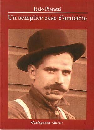 Un Semplice Caso d'Omicidio.: Pierotti Italo