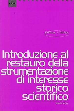 Introduzione al Restauro della Strumentazione di Interesse Storico Scientifico.: Marotti, Raffaella
