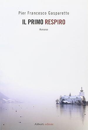 Il Primo Respiro.: Gasparetto, P Francesco