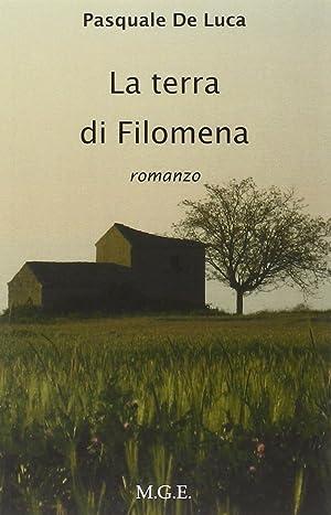La terra di Filomena.: De Luca, Pasquale