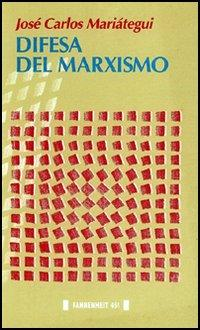 Difesa del marxismo.: Mariátegui, J, Carlos