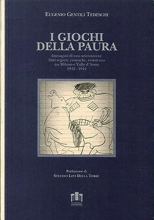 I Giochi della Paura. Immagini di una Microstoria: Libri Segreti, Cronache, Resistenza tra Milano e...