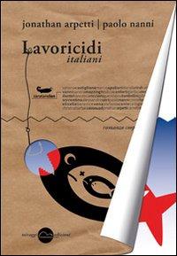 Lavoricidi italiani.: jonathan arpetti, paolo nanni