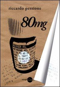 80 mg.: Pessione, Riccardo