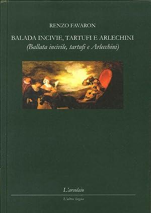 Balada Incivie, Tartufi e Arlechiniballata Incivile, Tartufi e Arlecchini. Ediz. Italiana.: Favaron...