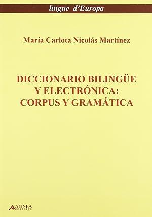Diccionario Bilingue y Electronica. Corpus y Geramatica.: Nicolas Martinez, M Carlota