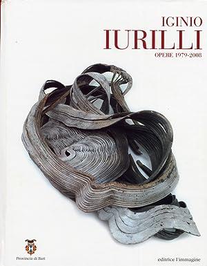 Iginio Iurilli. Opere 1979-2008.
