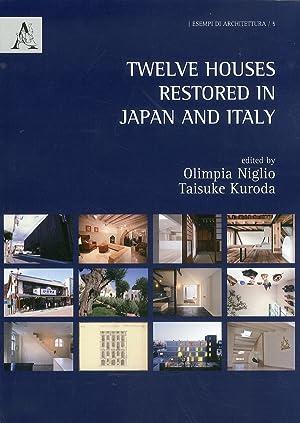 Twelve Houses Restored in Japan and Italy.: Niglio, Olimpia Kuroda, Taisuke