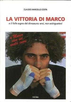 La Vittoria di Marco e il Folle Sogno del Dinosauro: Eroi, non Estinguetevi.: Costa, Claudio M