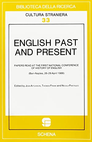 English Past and Present. Papers Read at the 1st National Conference of History of English (...