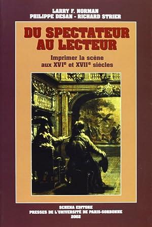 Du spectateur au lecteur. Imprimer la scène aux XVI/e et XVII/e siècles.: ...